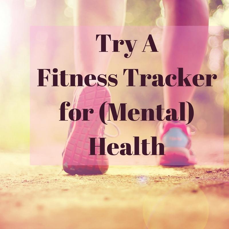 try-afitness-trackerfor-mentalhealth