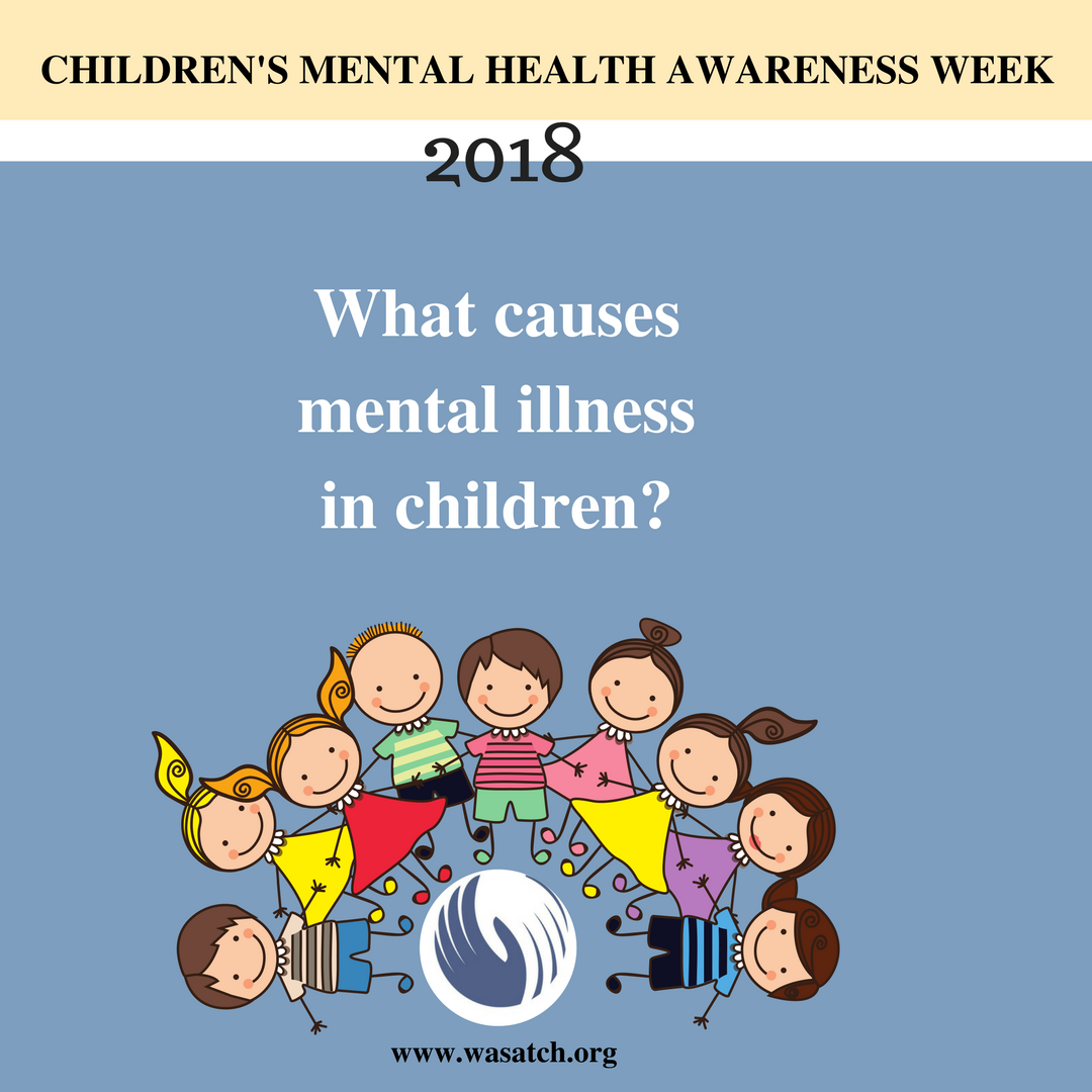 What Causes Mental Illness in Children? | Wasatch Mental ...